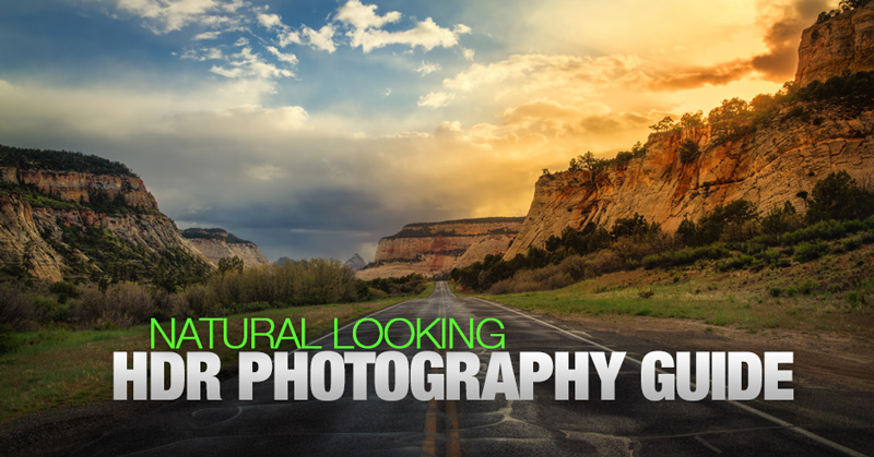 Natural Looking HDR Photography Guide