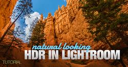 Tutorial: Lightroom HDR – Natural Looking HDR In Lightroom