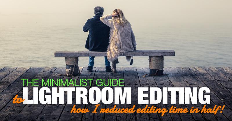The Minimalist Guide to Lightroom Editing - Rapid Lightroom Preset-Based Editing